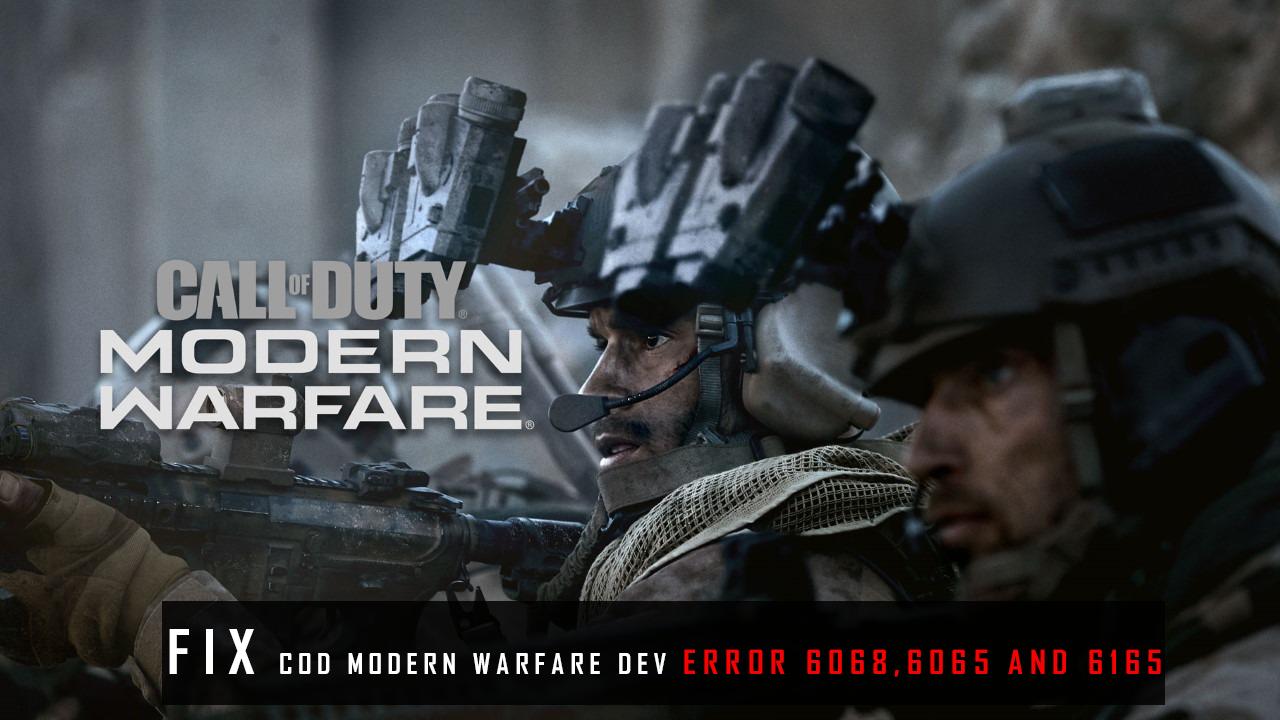 How To Fix Dev Error 6068 6065 And 6165 In Cod Modern Warfare Revista Rai